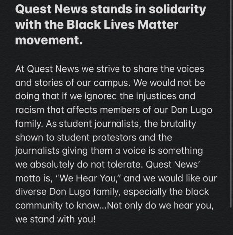 #BlackLivesMatter The Quest News Staff stands with the black community and the diverse population of Don Lugo High School. We Hear You.